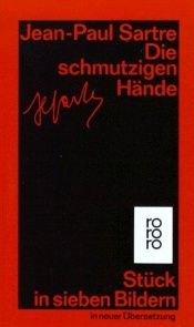 book cover of Die schmutzigen Hände by Jean-Paul Sartre