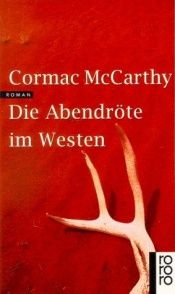 book cover of Die Abendröte im Westen by Cormac McCarthy