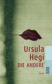 book cover of Die Andere by Ursula Hegi