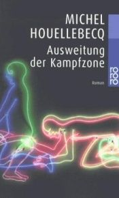 book cover of Ausweitung der Kampfzone by Michel Houellebecq
