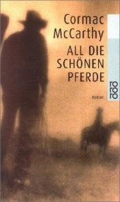book cover of All die schönen Pferde by Cormac McCarthy