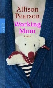 book cover of Working Mu by Allison Pearson