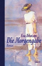 book cover of Die Morgengabe by Eva Ibbotson