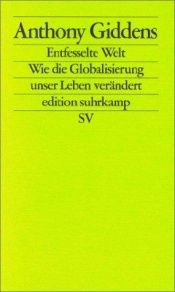 book cover of Entfesselte Welt by Anthony Giddens