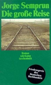 book cover of Die große Reise by Jorge Semprun