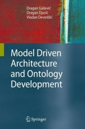 book cover of Model Driven Architecture and Ontology Development by Dragan Gasevic