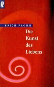 book cover of Die Kunst des Liebens by Erich Fromm