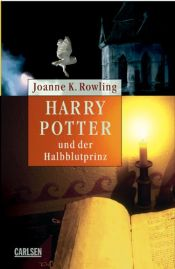 book cover of Harry Potter und der Halbblutprinz by Joanne K. Rowling