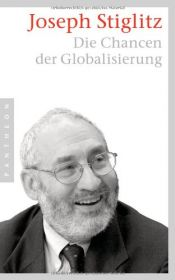 book cover of Die Chancen der Globalisierung by Joseph E. Stiglitz