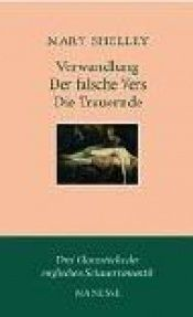 book cover of Verwandlung. Der falsche Vers. Die Trauernde by Mary Shelley