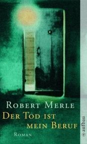 book cover of La Mort Est Mon Metier by Robert Merle