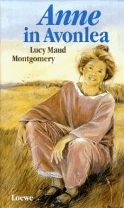 book cover of Anne in Avonlea by Lucy Maud Montgomery