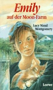 book cover of Emily auf der Moon-Farm by Lucy Maud Montgomery