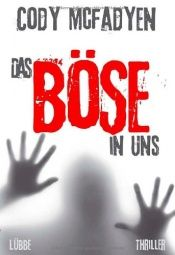 book cover of Das Böse in uns by Cody McFadyen