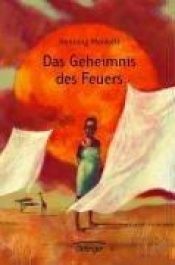 book cover of Das Geheimnis des Feuers by Henning Mankell