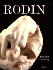 book cover of Rodin: Eros and Creativity by Auguste Rodin