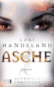 book cover of Die Phoenix-Chroniken 01. Asche by Lori Handeland