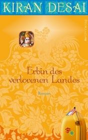 book cover of Erbin des verlorenen Landes by Kiran Desai
