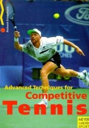 book cover of Advanced Techniques for Competitive Tennis by Richard Schonborn