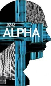 book cover of Doug Aitken: Alpha by Doug Aitken