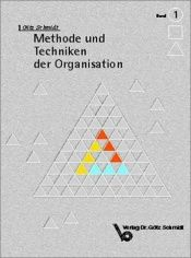 book cover of Methode und Techniken der Organisation by Götz Schmidt