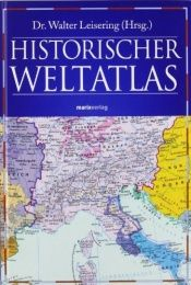 book cover of Historischer Weltatlas by Walter Leisering