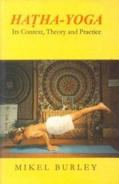 book cover of Hatha- Yoga: Its context, theory and practice by Mikel Burley