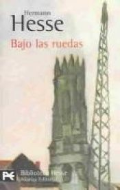 book cover of Bajo las ruedas by Hermann Hesse