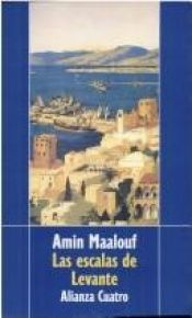 book cover of Las escalas de Levante by Amin Maalouf
