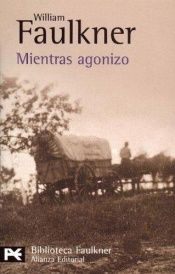 book cover of Mientras agonizo by William Faulkner