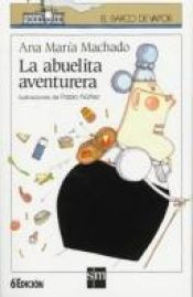 book cover of La abuelita aventurera by Ana Maria Machado