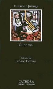 book cover of Cuentos de Horacio Quiroga (Letras Hispanicas) by Horacio Quiroga
