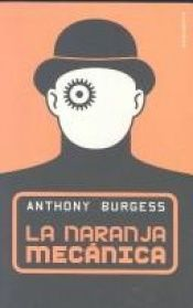 book cover of La naranja mecánica by Anthony Burgess