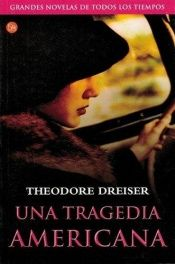 book cover of Una tragedia americana by Theodore Dreiser
