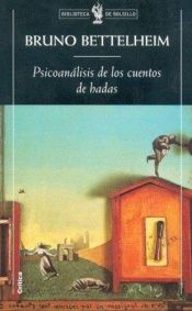 book cover of Psicoanalisis de Los Cuentos de Hadas by Bruno Bettelheim