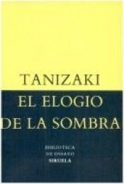 book cover of El elogio de la sombra by J. Tanizaki
