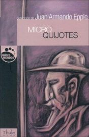 book cover of MicroQuijotes by Juan Armando Epple
