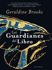 book cover of Los Guardianes del Libro (People of the Book) by Geraldine Brooks