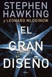 book cover of Gran diseño El by Stephen Hawking|Leonard Mlodinow