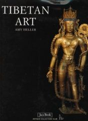 book cover of Tibetan Art: Tracing the Development of Spiritual Ideals and Art in Tibet 600-2000 A. D. by Amy Heller