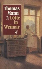 book cover of Lotte in Weimar by Thomas Mann