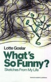 book cover of What's So Funny?: Sketches from My Life (Choreography and Dance Studies Series) by Lotte Goslar
