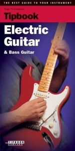 book cover of Tipbook - Electric Guitar and Bass Guitar: The Best Guide to Your Instrument by Hugo Pinksterboer