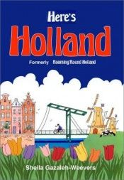 book cover of Here's Holland by Sheila Gazaleh-Weevers
