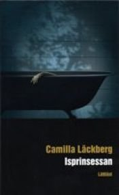 book cover of Isprinsessan by Camilla Lackberg