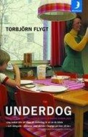 book cover of Underdog by Torbjörn Flygt