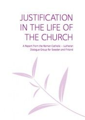 book cover of Justification in the life of the church : a report from the Roman Catholic-Lutheran Dialogue Group for Sweden and Finland by Katolsk-lutherska dialoggruppen för Sverige och Finland