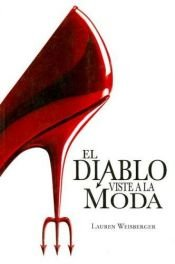book cover of El diablo viste a la moda by Lauren Weisberger