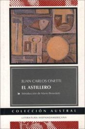 book cover of El astillero by Juan Carlos Onetti