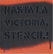 book cover of Hasta La Victoria,Stencil! (Coleccion Registro Grafico) by Guido Indij